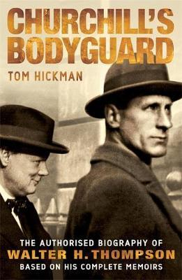 Churchill's Bodyguard by Tom Hickman