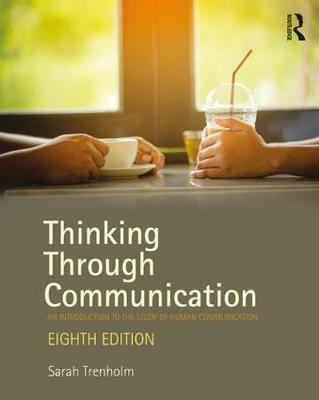 Thinking Through Communication by Sarah Trenholm