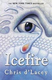 Icefire (Last Dragon Chronicles #2) by Chris D'Lacey