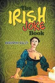 The Irish Joke Book by Brendon Kelly