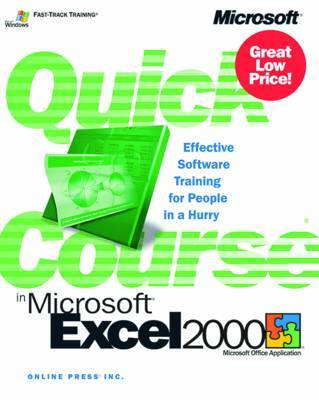 Quick Course in Microsoft Excel 2000 by Microsoft Corporation