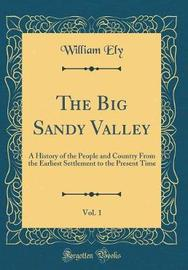 The Big Sandy Valley, Vol. 1 by William Ely image