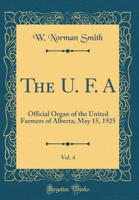 The U. F. A, Vol. 4 by W Norman Smith