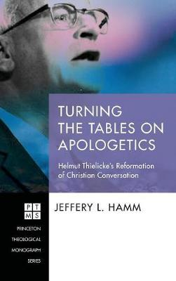 Turning the Tables on Apologetics by Jeffery L Hamm