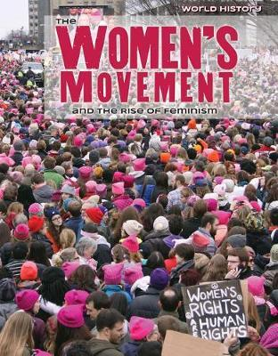 The Women's Movement and the Rise of Feminism by Nicole Horning