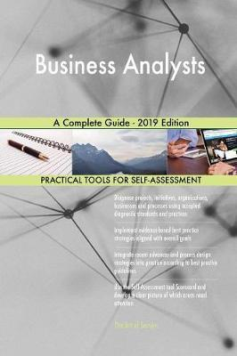 Business Analysts A Complete Guide - 2019 Edition by Gerardus Blokdyk image