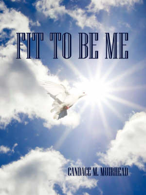 Fit to Be Me by Candace M. Muirhead image