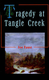 Tragedy at Tangle Creek by Joe Faust image