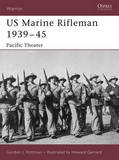 US Marine Rifleman 1939-45 by Gordon L. Rottman