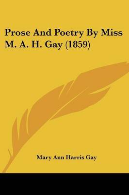 Prose And Poetry By Miss M. A. H. Gay (1859) by Mary Ann Harris Gay image