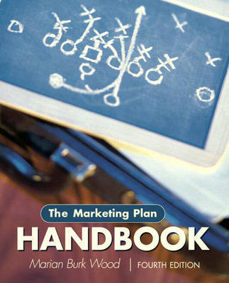The Marketing Plan Handbook: United States Edition by Marian Burk Wood