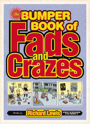 The Bumper Book of Fads and Crazes by Richard Lewis