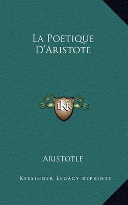 La Poetique D'Aristote by * Aristotle
