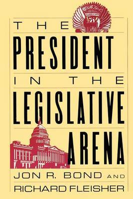 The President in the Legislative Arena by Richard Fleisher