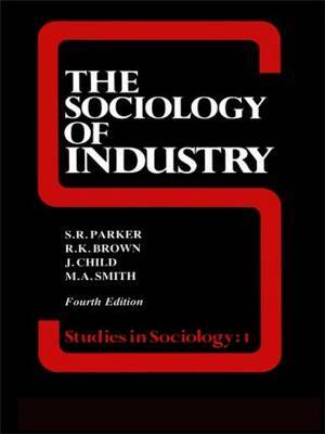 The Sociology of Industry by Richard Brown image