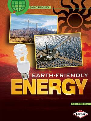 Earth-friendly Energy by Ron Fridell