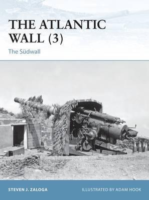 The Atlantic Wall (3) by Steven J. Zaloga