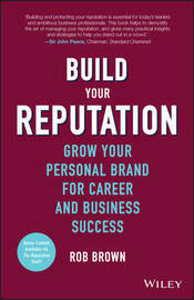 Build Your Reputation by Rob Brown