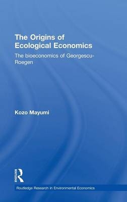 The Origins of Ecological Economics by Kozo Mayumi