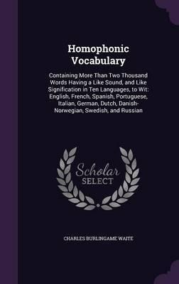 Homophonic Vocabulary by Charles Burlingame Waite