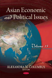 Asian Economic & Political Issues by Alexandra M Columbus