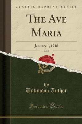 The Ave Maria, Vol. 3 by Unknown Author
