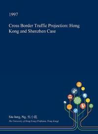 Cross Border Traffic Projection by Siu-Lung Ng