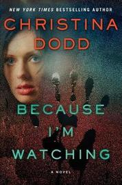Because I'm Watching by Christina Dodd image