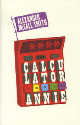 Calculator Annie by Alexander McCall Smith