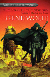 The Book of the New Sun: v.1: Shadow and Claw (The Shadow of the Torturer / The Claw of the Conciliator) (Fantasy Masterworks #1) by Gene Wolfe image