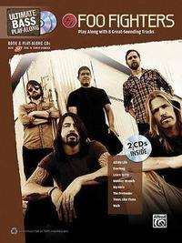 Ultimate Bass Play-Along Foo Fighters: Authentic Bass Tab, Book & 2 Enhanced CDs by Alfred Publishing