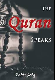 The Quran Speaks by Bahis Sedq