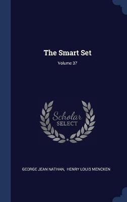 The Smart Set; Volume 37 by George Jean Nathan