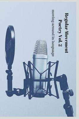Regular Movement Poetry Vol. 2 by Paul Grimsley