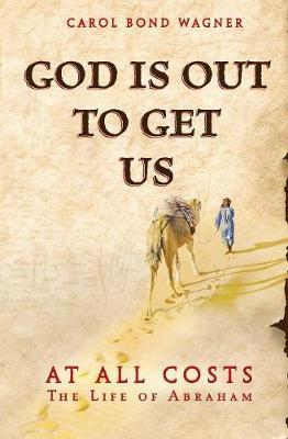 God Is Out to Get Us by Carol Bond Wagner image