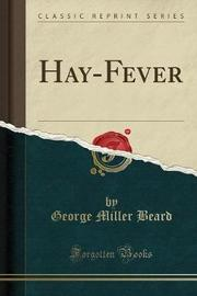 Hay-Fever (Classic Reprint) by George Miller Beard image