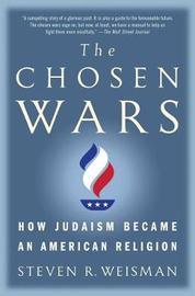 The Chosen Wars by Steven R Weisman