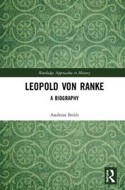 Leopold Von Ranke by Andreas D. Boldt