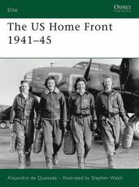 The US Home Front 1941-45 by Alejandro de Quesada
