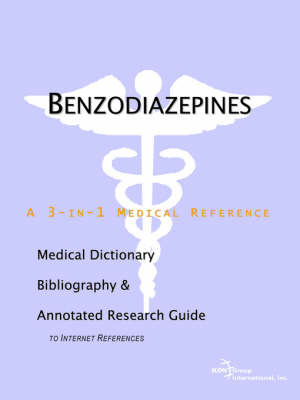 Benzodiazepines - A Medical Dictionary, Bibliography, and Annotated Research Guide to Internet References by ICON Health Publications image
