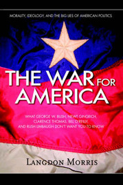 The War for America: Morality, Ideology, and the Big Lies of American Politics by Langdon Morris image
