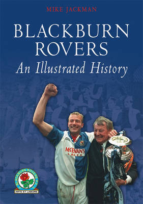 Blackburn Rovers: An Illustrated History by Mike Jackman image