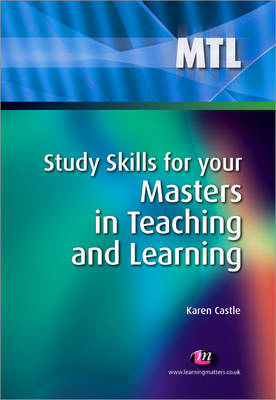 Study Skills for your Masters in Teaching and Learning by Karen Castle image