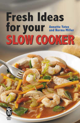 Fresh Ideas for Your Slow Cooker by Annette Yates