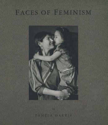 Faces of Feminism: Photo Documentation by Pamela Harris