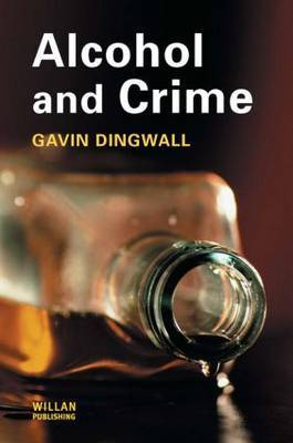 Alcohol and Crime by Gavin Dingwall