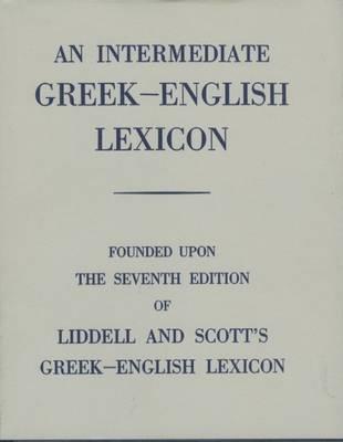 Intermediate Greek Lexicon by H G Liddell