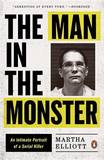 The Man in the Monster: Inside the Mind of a Serial Killer by Ms Martha Elliott