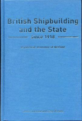 British Shipbuilding and the State since 1918 by Lewis Johnman image