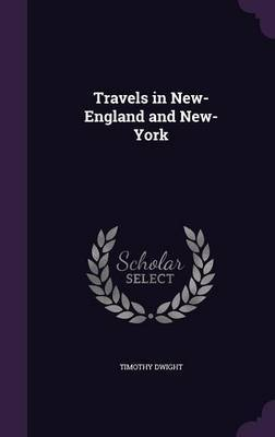 Travels in New-England and New-York by Timothy Dwight image